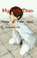 My Little Titan (Attack on Titan Yaoi) by NicholeHatter