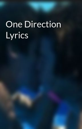 One Direction Lyrics - Taken - Wattpad