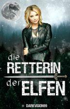 Die Retterin der Elfen (Buch 1)- Completed! by DarkVision99
