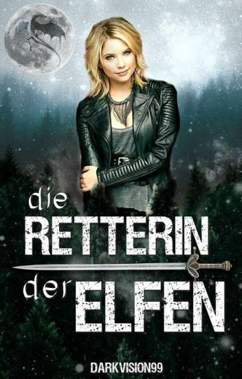 Die Retterin der Elfen (Buch 1)- Completed!