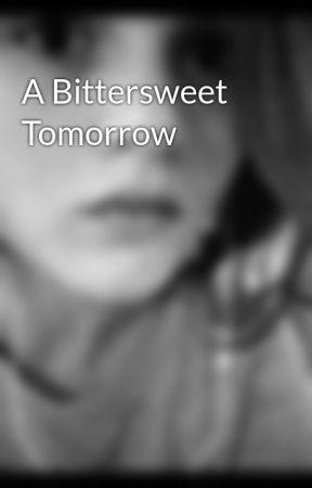 A Bittersweet Tomorrow by Guiltyyy
