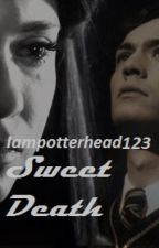 Sweet Death by Iampotterhead123