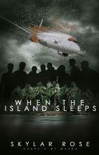 When The Island Sleeps by _SkylarRose_