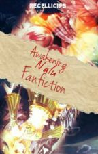 Awakening Nalu Fanfiction by recellicips