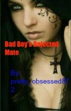 Bad Boy's Rejected Mate by pretty_obsessed872
