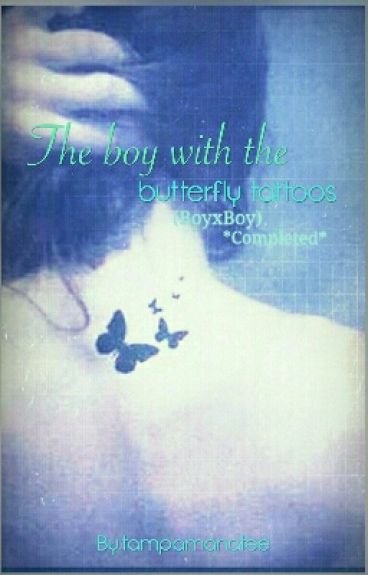 The Boy with Butterfly Tattoos (boyxboy) *Completed*