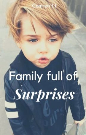 Family full of surprises(Camren) by ArianaGrandeBabe