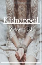Kidnapped -5sos/1D Fanfic (On hold) by xXAmericanIdiotsXx