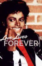 Love Lives Forever  by Mjs-daughter
