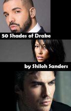 50 Shades of Drake (Drake fanfic series) by ShilohStarr