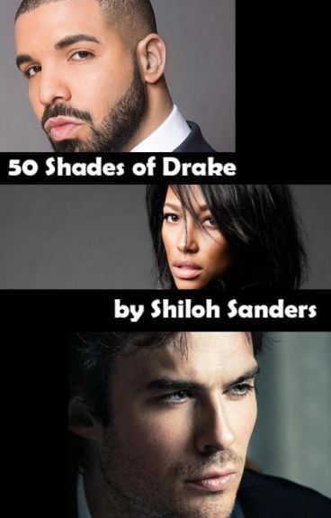 50 Shades of Drake (Drake fanfic series)