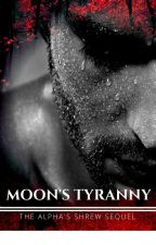 Moon's Tyranny by Channel_Reign
