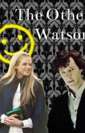 The Other Watson(BBC Sherlock) by HLostGirl15