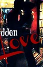 Forbidden Love {Teacher/Student Love Story} by BrokenHeartedDreamer