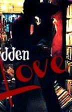 Forbidden Love {Teacher/Student Love Story} by BrokenHeartedDreamer