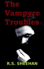 The Vampyre Troubles by RSSheehan
