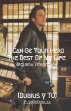 "I Can Be Your Hero The Rest Of My Life (Rubius y Tu) [Segunda Temporada de ""Mi Héroe Sin Capa""] by ElsyDeDoblas"