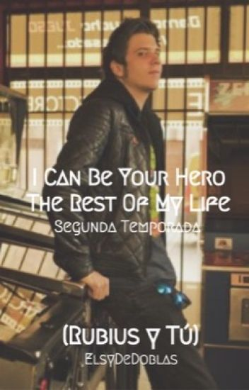 "I Can Be Your Hero The Rest Of My Life (Rubius y Tu) [Segunda Temporada de ""Mi Héroe Sin Capa""]"