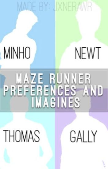 The Maze Runner Imagines and Preferences