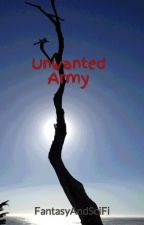 Unwanted Army by FantasyAndSciFi