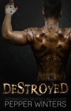 Destroyed (USA Today Bestseller Standalone) by pepperwinters