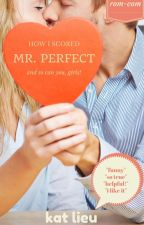 How I Scored Mr. Perfect (and so can you, girls!) by katlieu