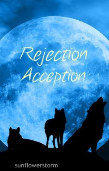 Rejection, Acception