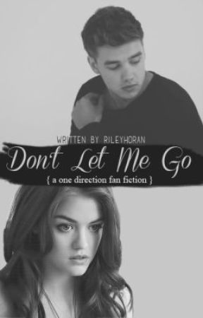 Don't Let Me Go by RileyHoran