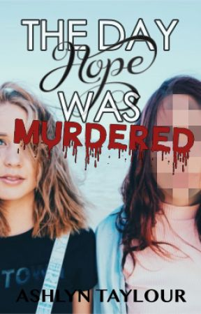 The Day Hope was Murdered by AwKwardhoMeschooler
