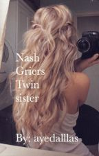 Nash Griers Twin Sister -a Magcon fanfic- by ayedalllas