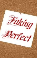 Faking Perfect by RachelM84
