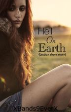 Hell On Earth {Lesbian short story} by XBands9EverX