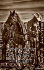 Cowboy Love by Kennedy_Willingham