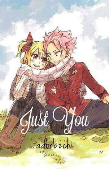Just You (NaLu)