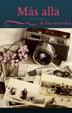 Más allá de los recuerdos by AnaMariaPerezFarfan