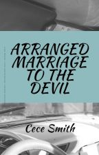 Arrange Marriage to The Devil (Watty Awards 2016) by allygurl3000