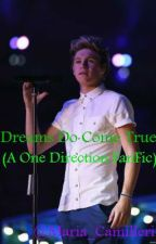 Dreams Do Come True (A One Direction FanFiction) by Maria_Camilleri