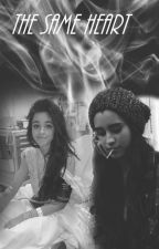 The Same Heart (Camren) by Lauren21jauregui
