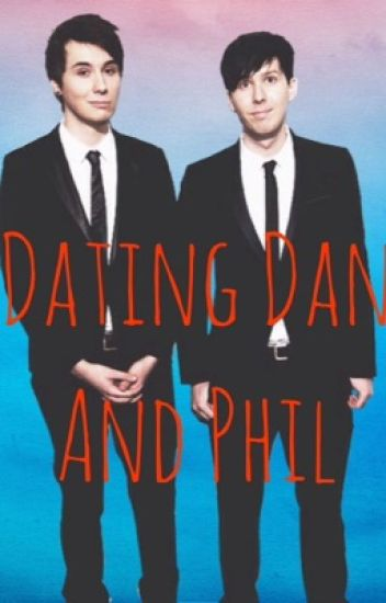 Dating Dan and Phil
