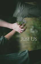 Just Us **COMPLETED** by bookskayla
