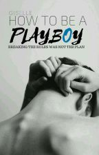 How To Be A Playboy by sadeyes-