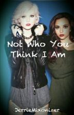 Not Who You Think I Am (Jerrie) by JerrieMixonizer