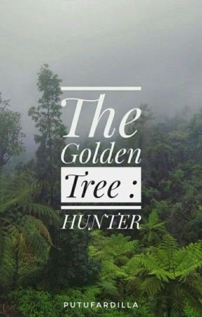 The Golden Tree 1 : HUNTER by cinnamonfal