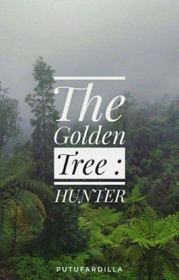 The Golden Tree 1 : HUNTER