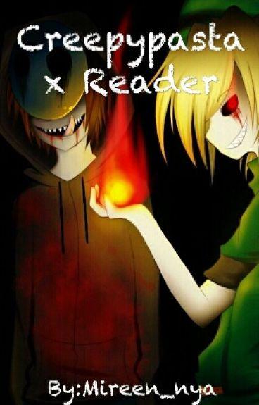 Creepypasta x reader