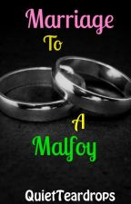 Marriage To A Malfoy by QuietTeardrops