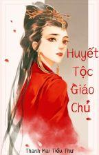 (ĐN Twilight+Tân Tiếu Ngạo) Huyết Tộc Giáo Chủ (unfull)- Thanh Mai Tiểu Thư by thanhmaitieuthu