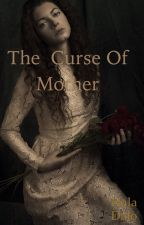 The curse of mother  { #Wattys2015 } by hala_osman