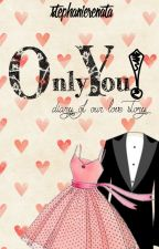 Only You! by royalpeony