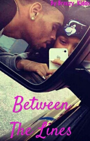 Between The Lines(Chris Brown Love Story)
